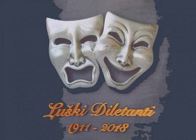 PREMIJERA: Luški diletanti  1911 – 2018